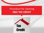 Procedure for claiming research and development tax credit