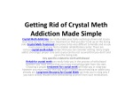 Getting Rid of Crystal Meth Addiction Made Simple