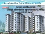 Ansal Aastha pride Affordable Apartment @@09999684955%%