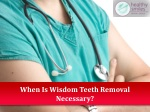 When Is Wisdom Teeth Removal Necessary?