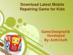 Download Latest Mobile Repairing Game for Kid
