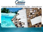 Cracked Glass With Metal and Stone Tiles - Ocean Mosaics