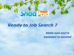 Ready to Job Search ? Tips for Job Seekers trying to find t