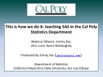 This is how we do it: teaching SAS in the Cal Poly Statistics Department