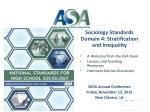 Sociology Standards Domain 4: Stratification and Inequality A Welcome from the ASA Team