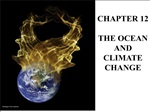 CHAPTER 12 THE OCEAN AND CLIMATE CHANGE
