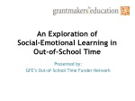 An Exploration of Social-Emotional Learning in Out-of-School Time