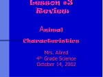 Lesson #3 Review A nimal Characteristics