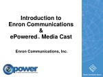 Introduction to Enron Communications & ePowered TM Media Cast