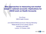 Eva Orosz OECD Health Division Joint OECD/ONS/Government of Norway Workshop