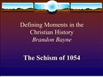 Defining Moments in the Christian History Brandon Bayne