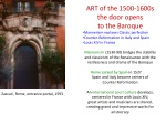 ART of the 1500-1600s the door opens to the Baroque Mannerism replaces Classic perfection