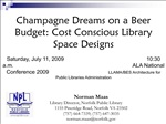 Champagne Dreams on a Beer Budget: Cost Conscious Library Space Designs