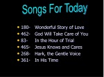 180- Wonderful Story of Love 462- God Will Take Care of You 83- In the Hour of Trial