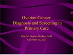 Ovarian Cancer: Diagnosis and Screening in Primary Care