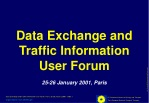 Data Exchange and Traffic Information User Forum 25-26 January 2001, Paris