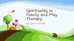 Spirituality in Family and Play Therapy