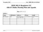IEEE 802.11 Regulatory SC DRAFT Dallas Meeting Plan and Agenda