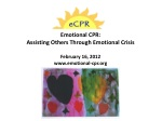 Emotional CPR: Assisting Others Through Emotional Crisis February 16, 2012 emotional-cpr