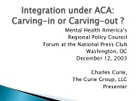 Integration under ACA: Carving-in or Carving-out ?