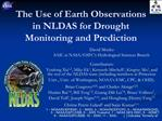 The Use of Earth Observations in NLDAS for Drought Monitoring and Prediction
