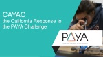 CAYAC the California Response to the PAYA Challenge