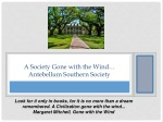 A Society Gone with the Wind… Antebellum Southern Society
