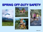 SPRING OFF-DUTY SAFETY