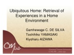 Ubiquitous Home: Retrieval of Experiences in a Home Environment