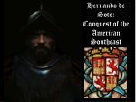 Hernando de Soto: Conquest of the American Southeast A Document Based Lesson