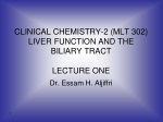 CLINICAL CHEMISTRY-2 (MLT 302) LIVER FUNCTION AND THE BILIARY TRACT LECTURE ONE