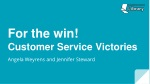 For the win! Customer Service Victories