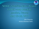 NOAA's Satellite Status Report GODEX- nwp Meeting Lannion , France May 16-19, 2017