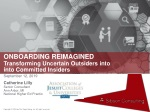 ONBOARDING REIMAGINED Transforming Uncertain Outsiders into  into Committed Insiders