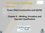 Power Plant Construction and QA/QC Chapter 6 – Welding, Procedure and Operator Qualification