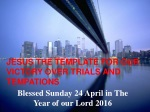 Blessed Sunday 24 April in The Year of our Lord 2016