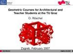 Geometric Courses for Architectural and Teacher Students at the TU Graz O. Röschel