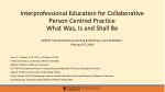 Interprofessional Education for Collaborative Person Centred Practice What Was, Is and Shall Be