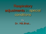 Respiratory adjustments in special conditions