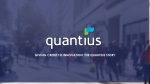 GIVING CREDIT TO INNOVATION: THE QUANTIUS STORY