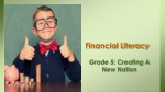Financial Literacy  Grade 5: Creating A New Nation