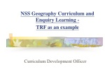 NSS Geography Curriculum and Enquiry Learning - TRF as an example