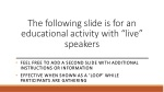 """The following slide is for an educational activity with """"live"""" speakers"""