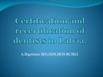 Certification and recertification of dentists in Latvia.