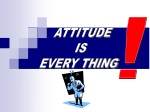 ATTITUDE IS EVERY THING