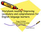 Storybook reading: Improving vocabulary and comprehension for English-language learners.