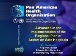 Advances in the implementation of the Regional Plan of Action on Safe Hospitals Dr. Ciro Ugarte