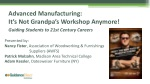 Advanced Manufacturing:  It's Not Grandpa's Workshop Anymore!