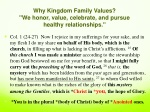 """Why Kingdom Family Values? """"We honor , value , celebrate, and pursue healthy relationships ."""""""