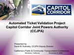 Automated Ticket Validation Project Capitol Corridor Joint Powers Authority CCJPA